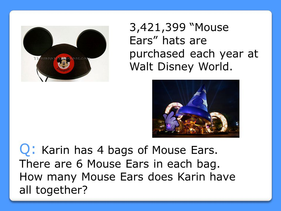 3,421,399 Mouse Ears hats are purchased each year at Walt Disney World.
