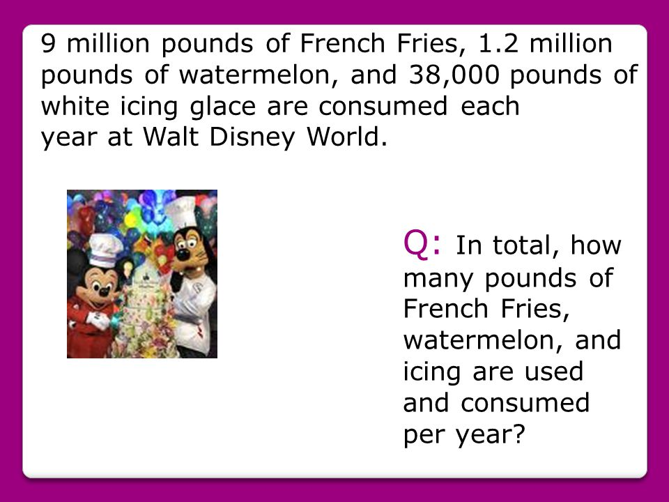 9 million pounds of French Fries, 1