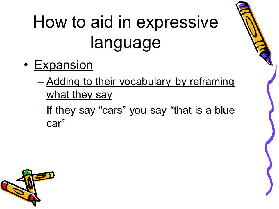 How to aid in expressive language