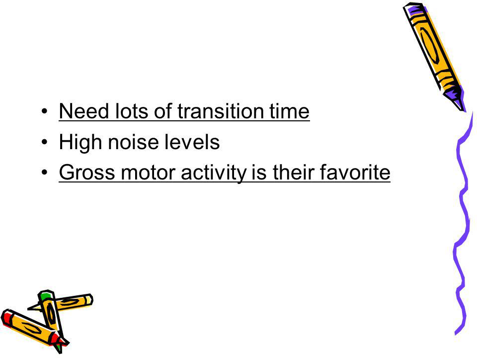 Need lots of transition time