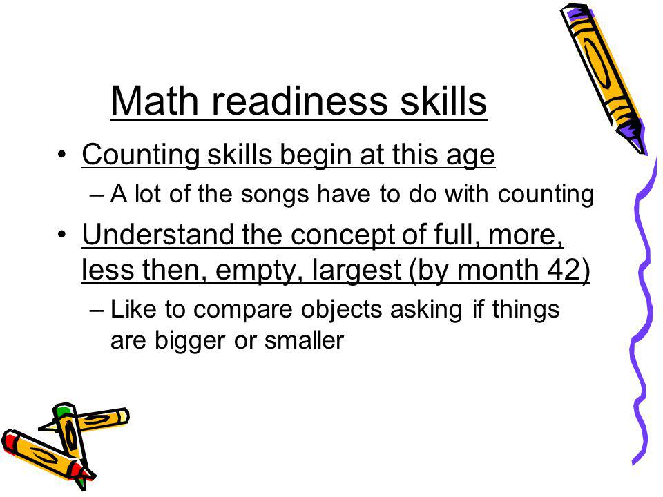 Math readiness skills Counting skills begin at this age