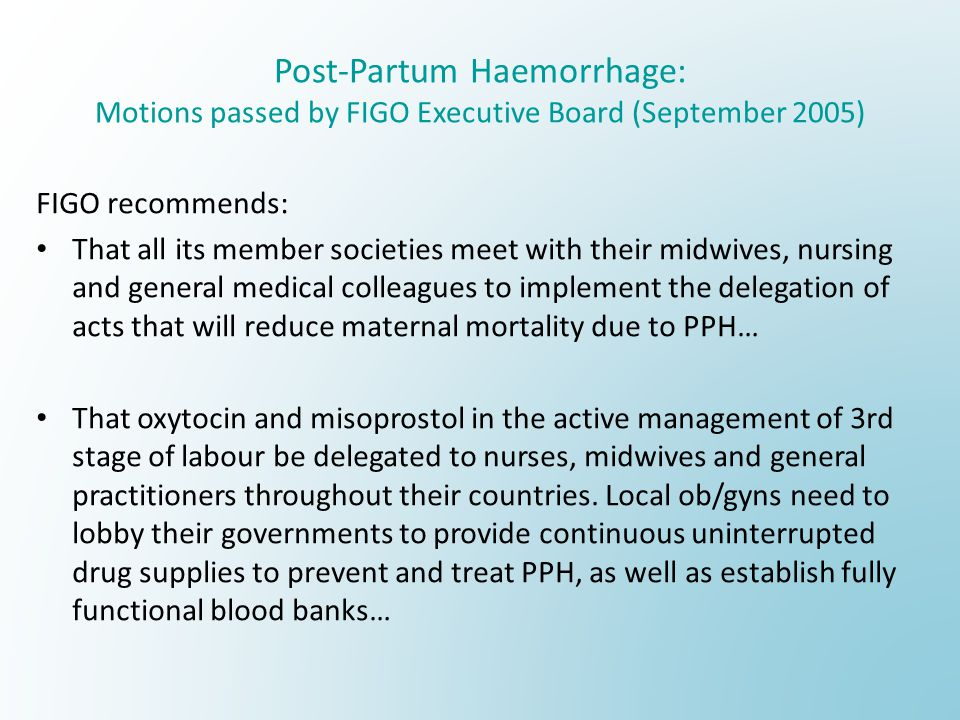 Post-Partum Haemorrhage: Motions passed by FIGO Executive Board (September 2005)