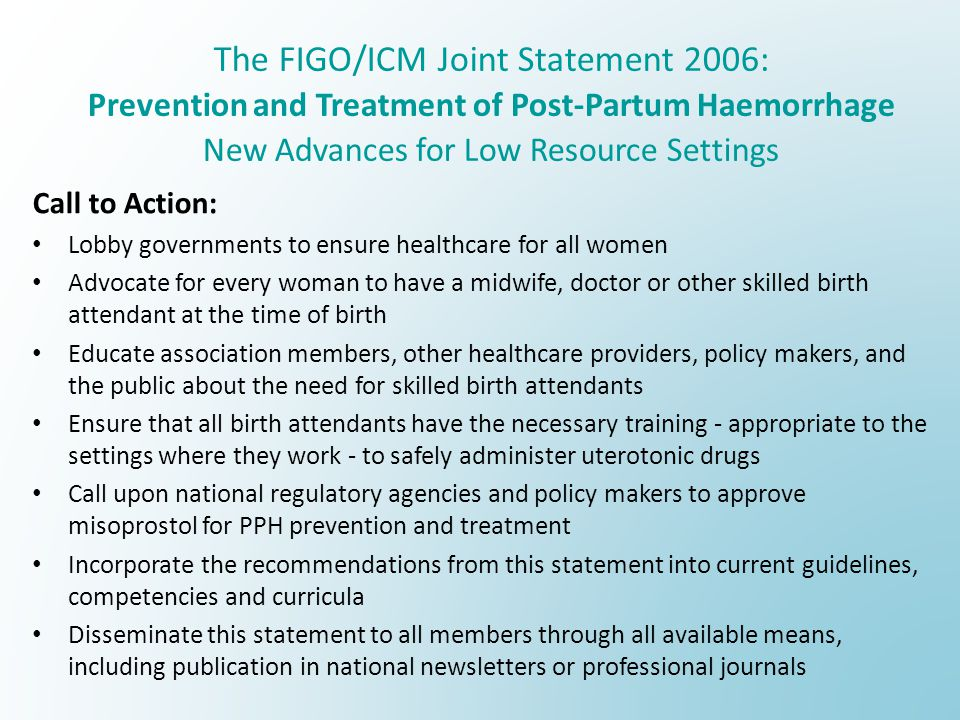 The FIGO/ICM Joint Statement 2006: Prevention and Treatment of Post-Partum Haemorrhage New Advances for Low Resource Settings