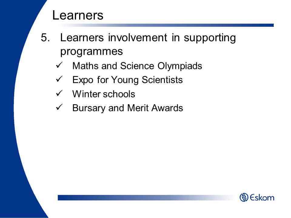 Learners Learners involvement in supporting programmes