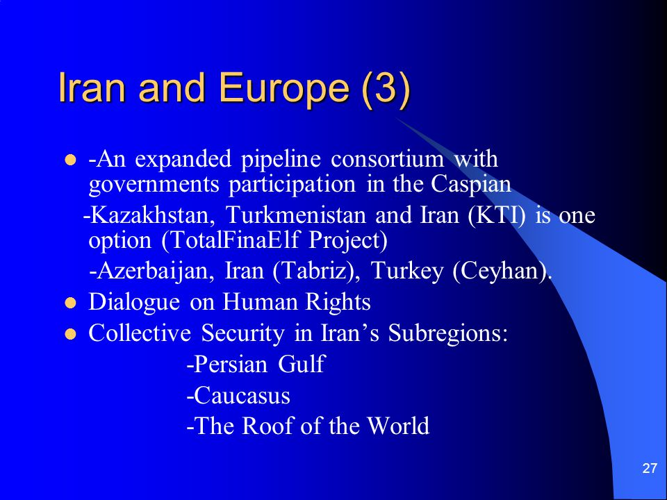Iran and Europe (3) -An expanded pipeline consortium with governments participation in the Caspian.
