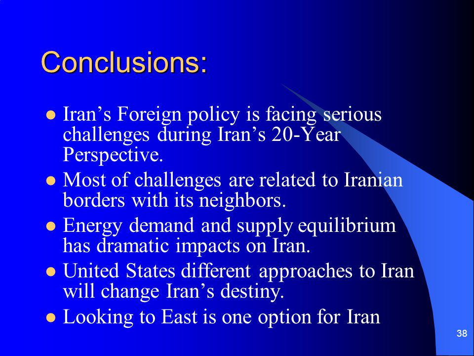 Conclusions: Iran's Foreign policy is facing serious challenges during Iran's 20-Year Perspective.