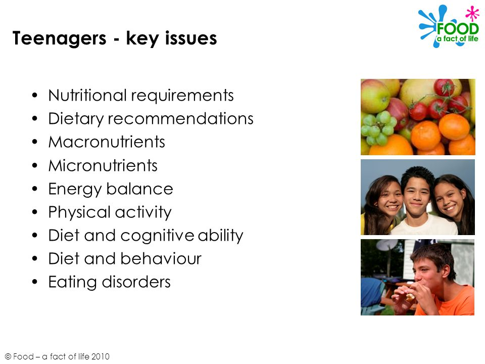 Teenagers - key issues Nutritional requirements