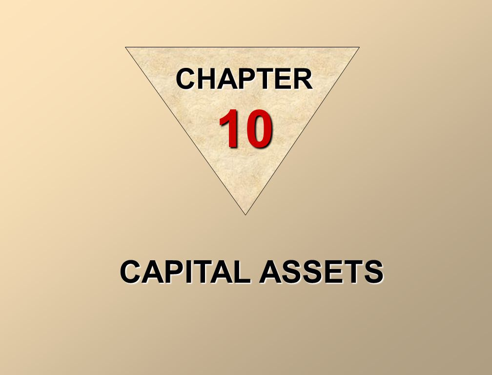 CHAPTER 10 CAPITAL ASSETS