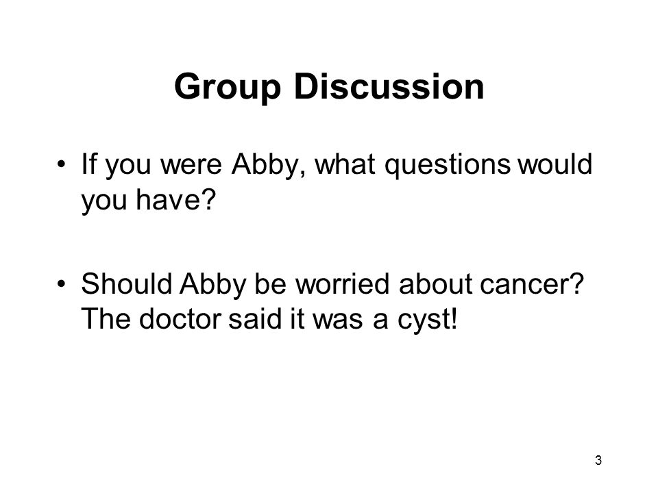 Group Discussion If you were Abby, what questions would you have