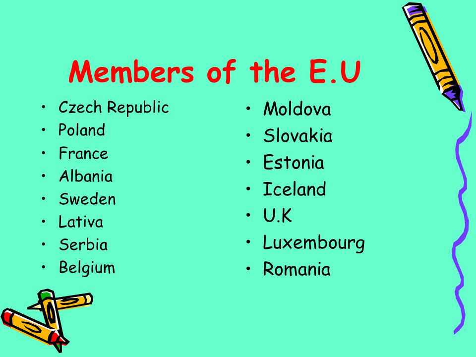 Members of the E.U Moldova Slovakia Estonia Iceland U.K Luxembourg
