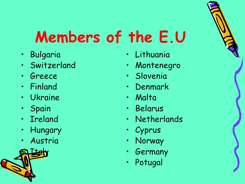 Members of the E.U Bulgaria Switzerland Greece Finland Ukraine Spain