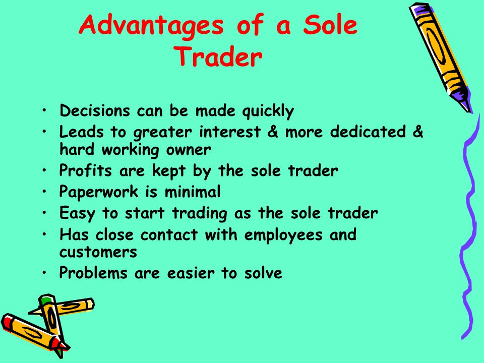 Advantages of a Sole Trader