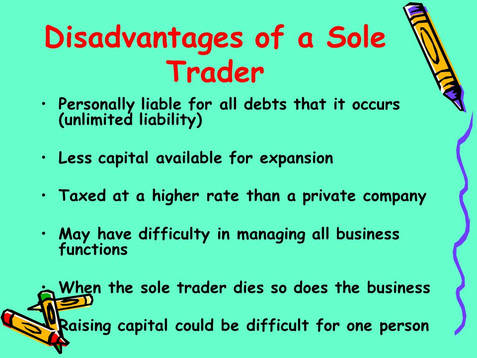 Disadvantages of a Sole Trader