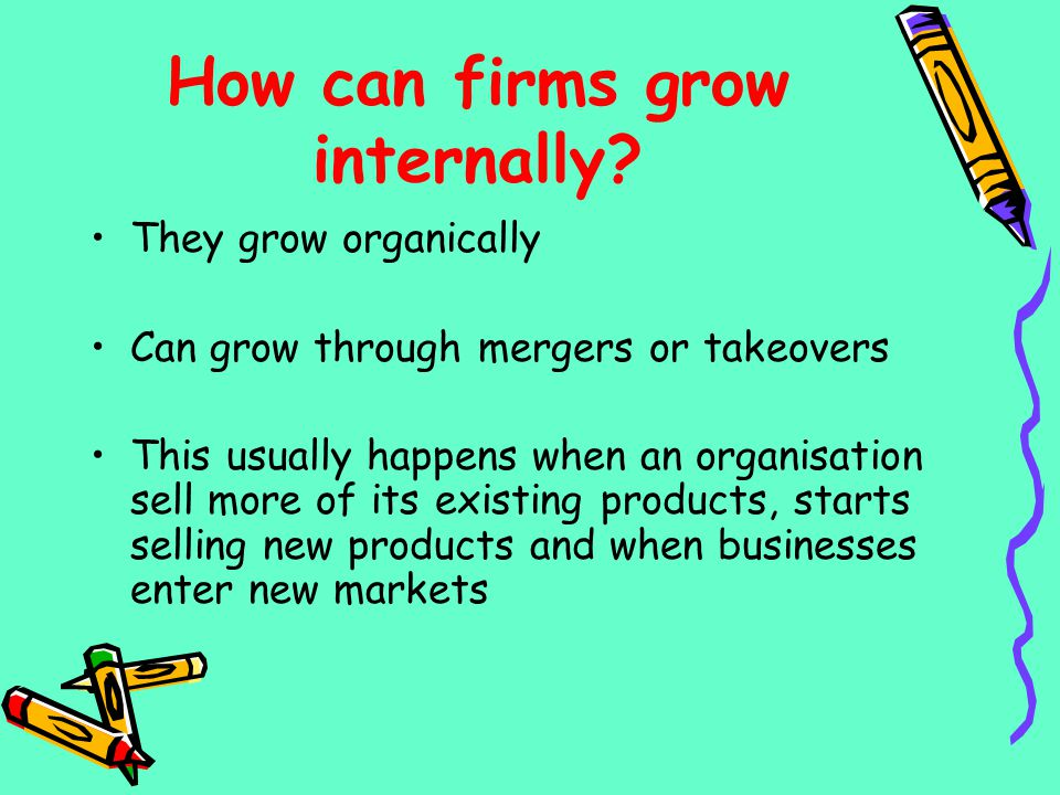 How can firms grow internally
