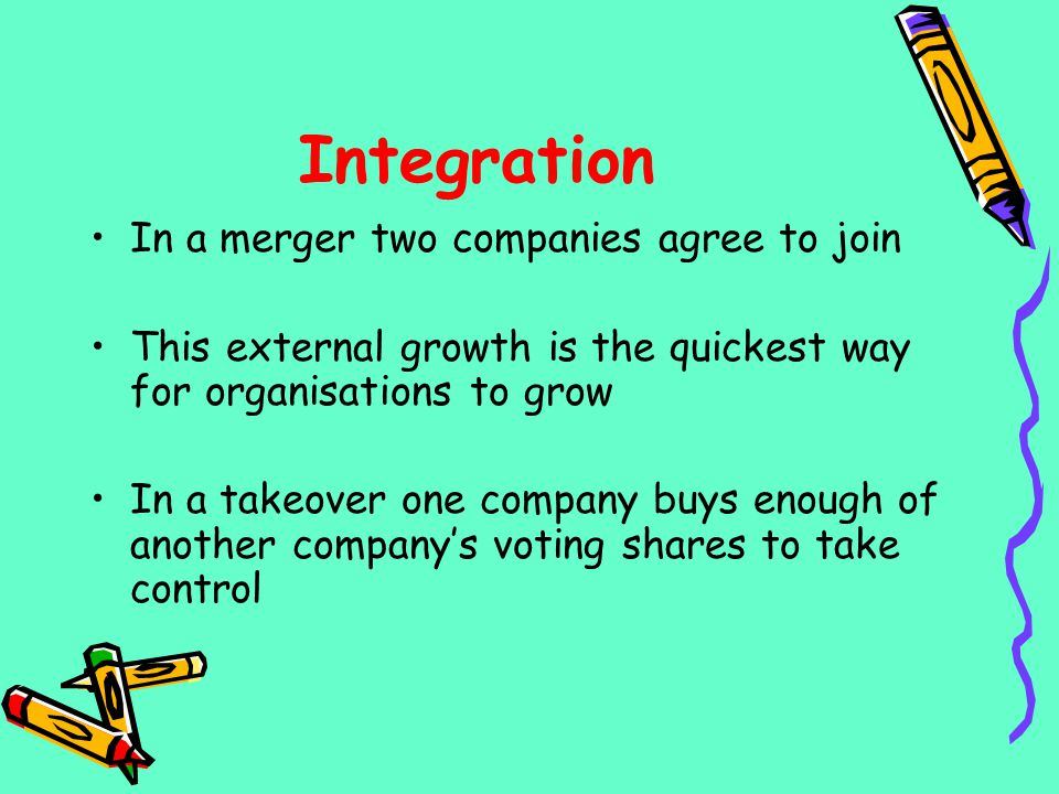 Integration In a merger two companies agree to join