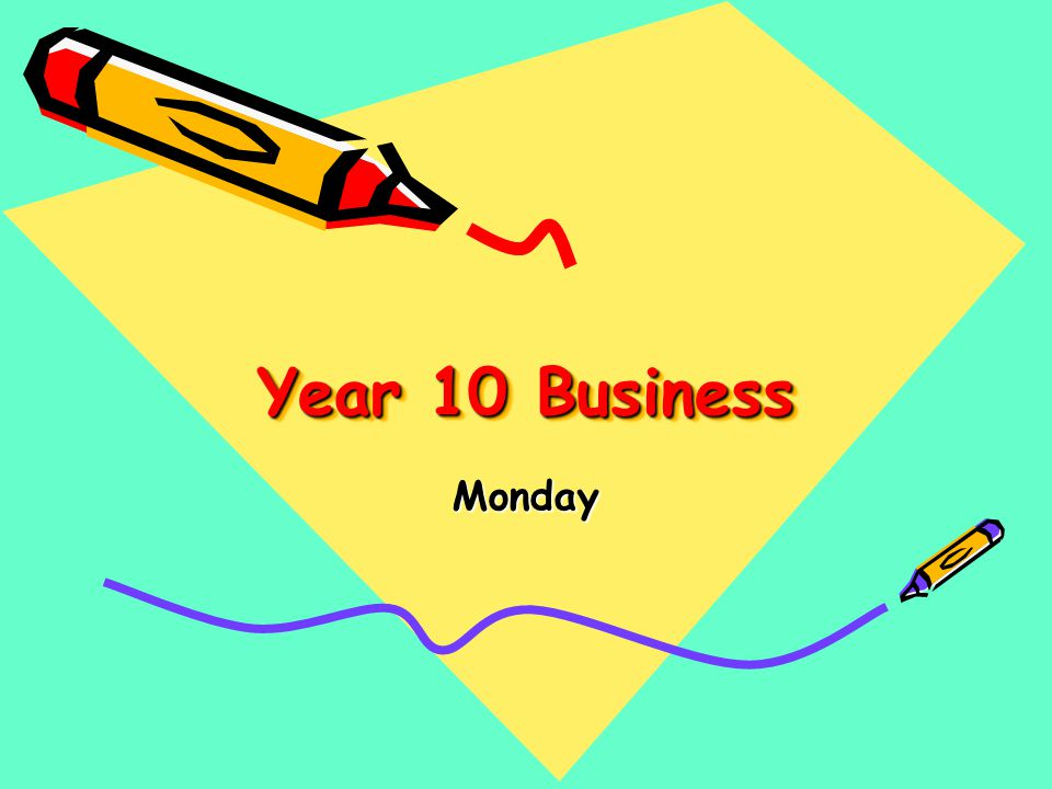 Year 10 Business Monday