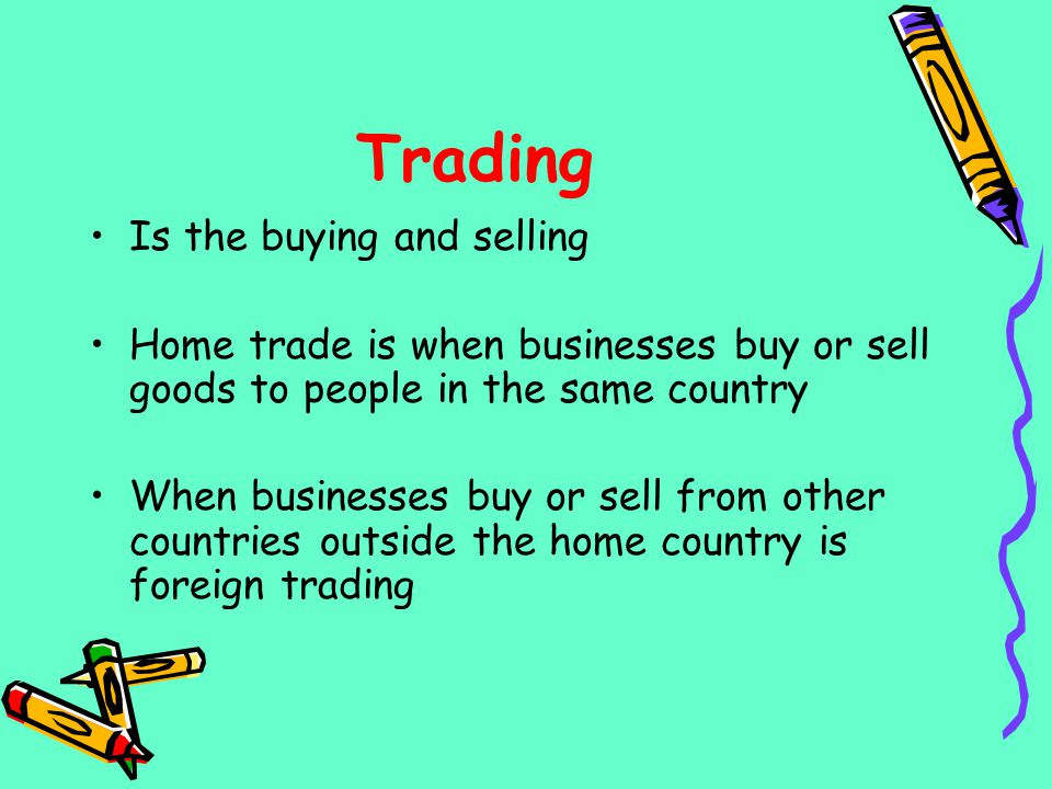 Trading Is the buying and selling