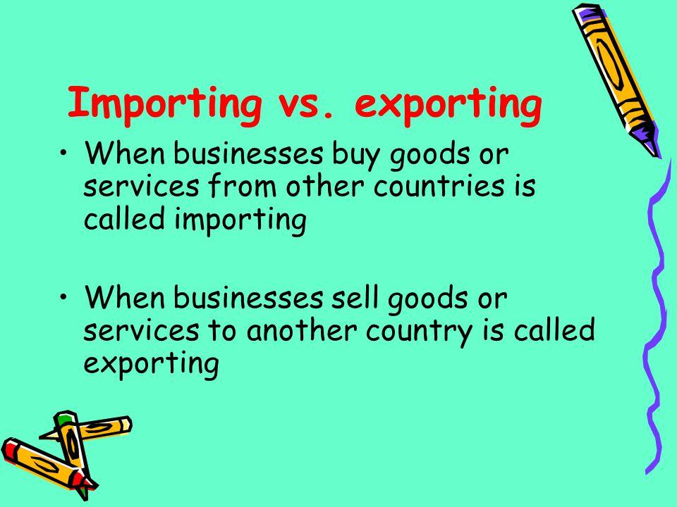 Importing vs. exporting