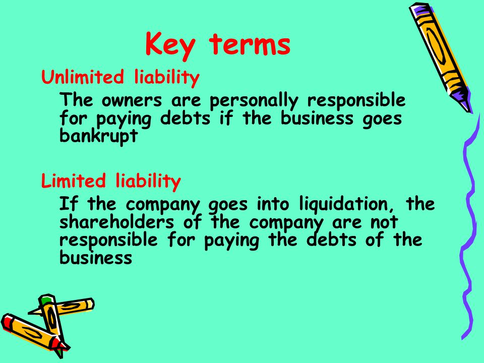 Key terms Unlimited liability