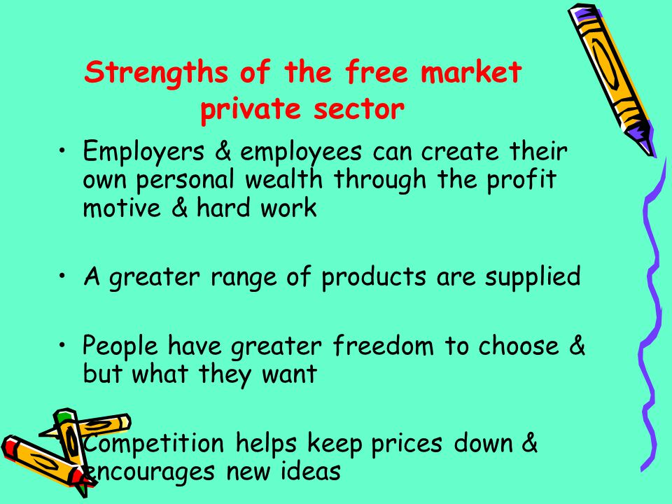 Strengths of the free market private sector
