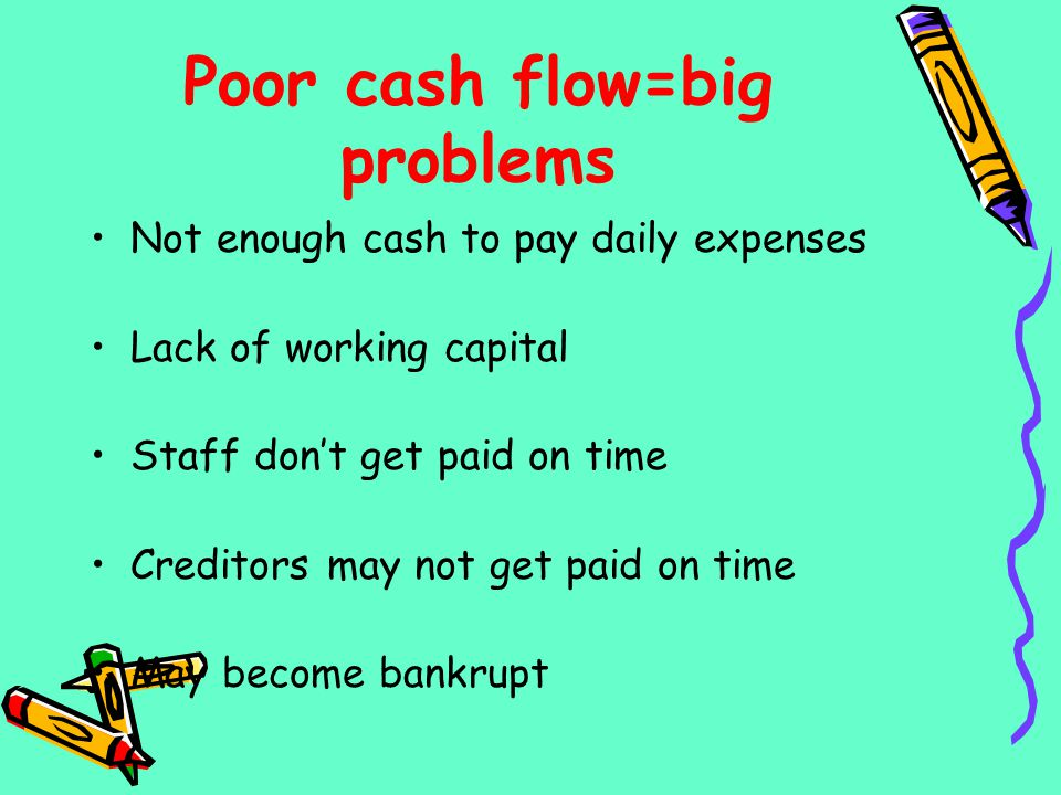 Poor cash flow=big problems