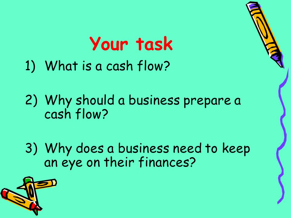 Your task What is a cash flow