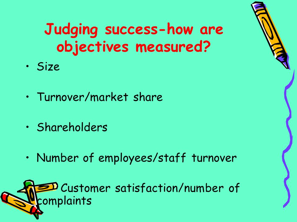 Judging success-how are objectives measured