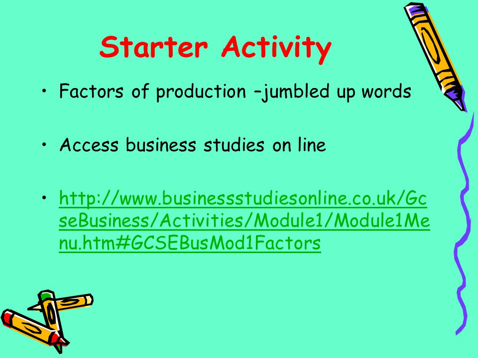 Starter Activity Factors of production –jumbled up words