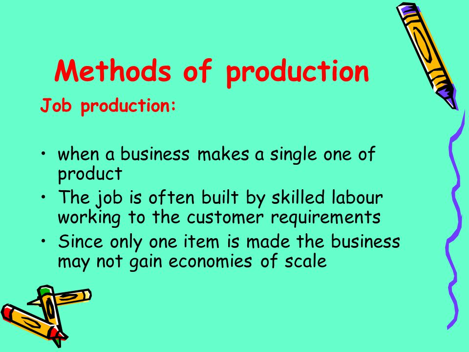 Methods of production Job production: