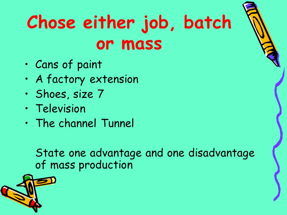 Chose either job, batch or mass