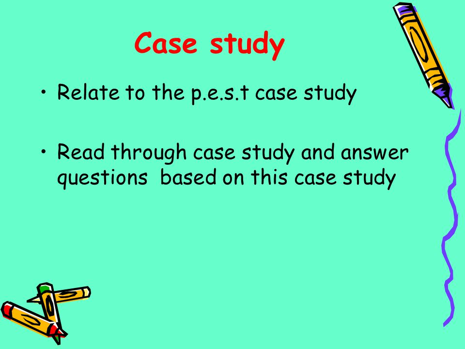 Case study Relate to the p.e.s.t case study
