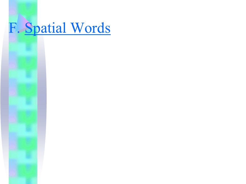 F. Spatial Words