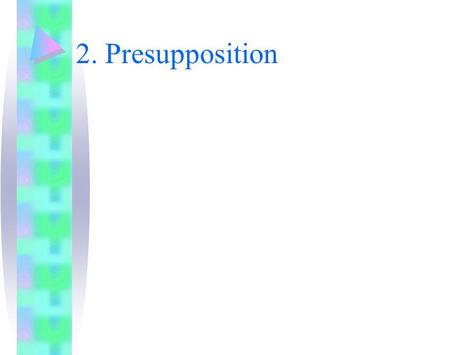 2. Presupposition