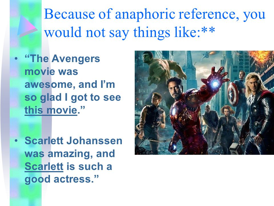 Because of anaphoric reference, you would not say things like:**