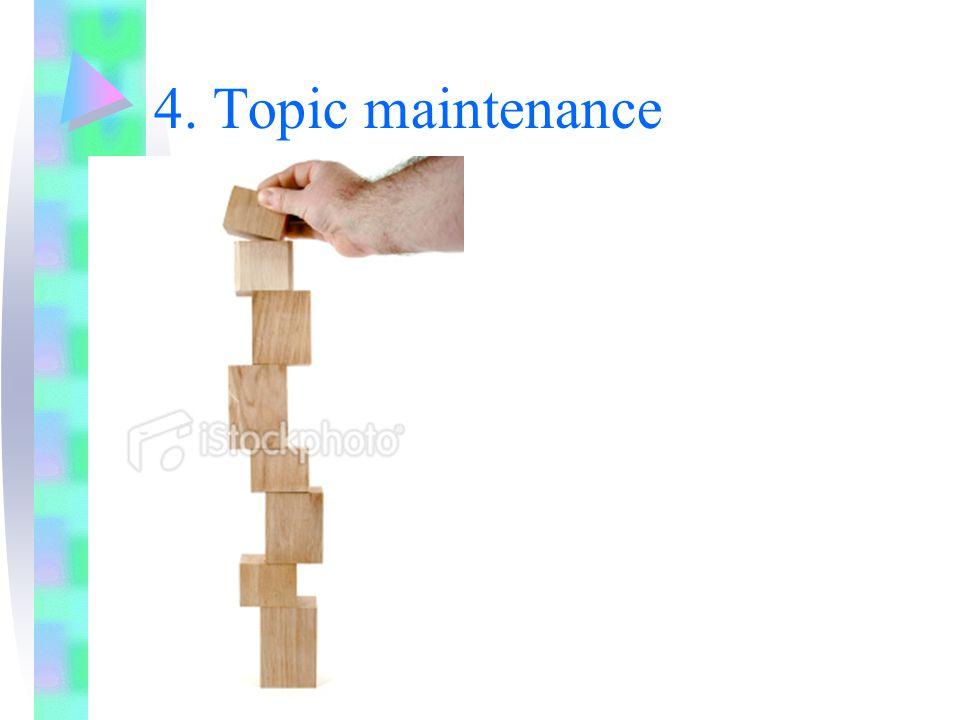 4. Topic maintenance