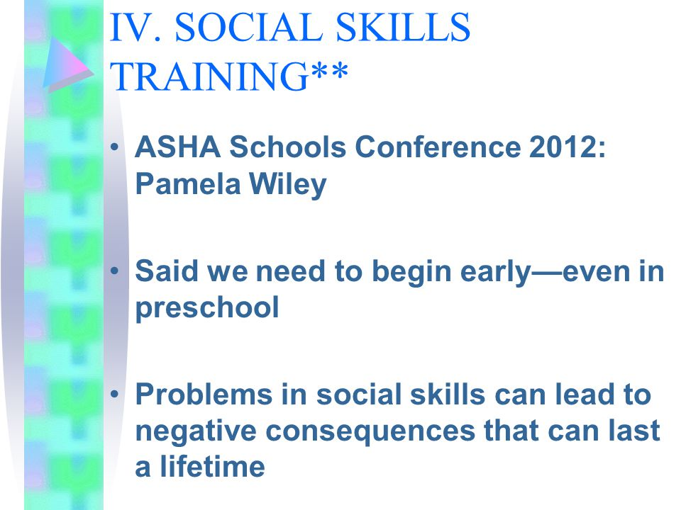 IV. SOCIAL SKILLS TRAINING**