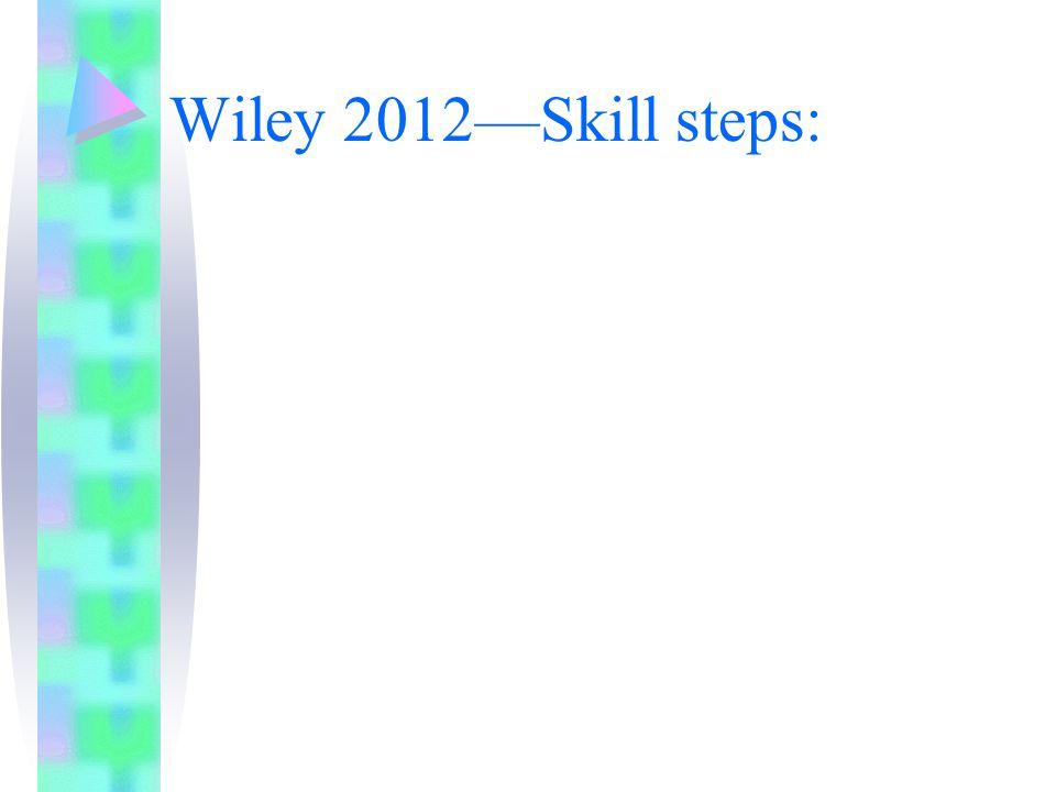 Wiley 2012—Skill steps: