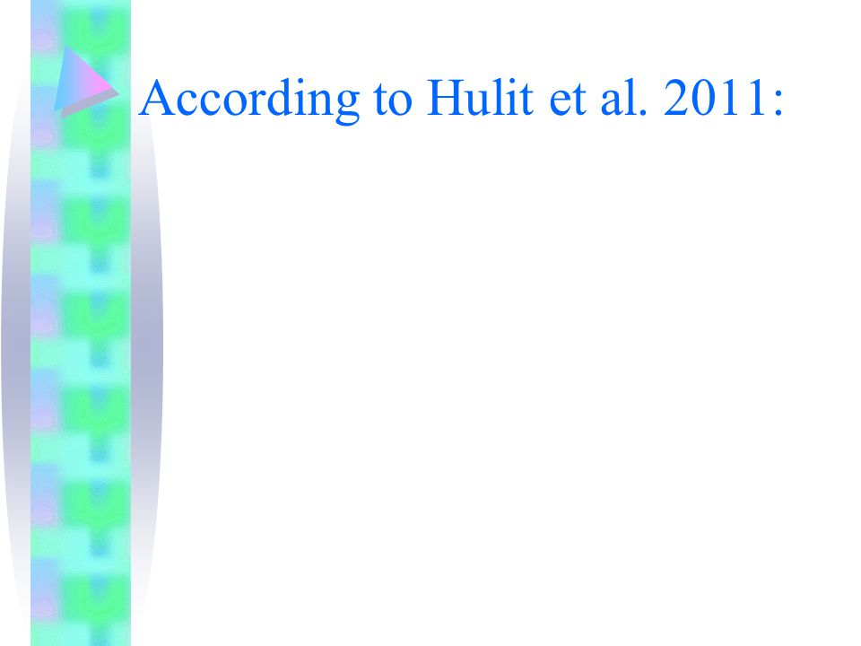 According to Hulit et al. 2011: