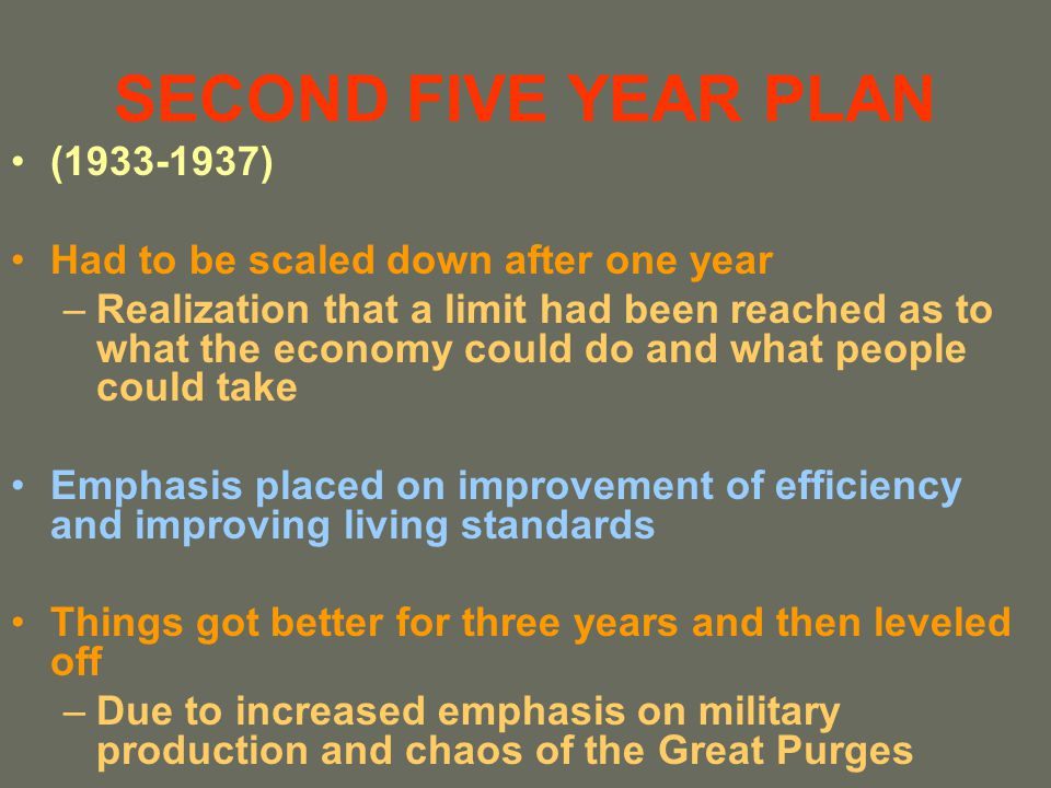 SECOND FIVE YEAR PLAN (1933-1937) Had to be scaled down after one year