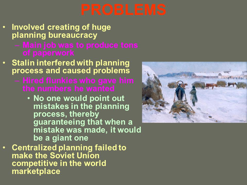 PROBLEMS Involved creating of huge planning bureaucracy