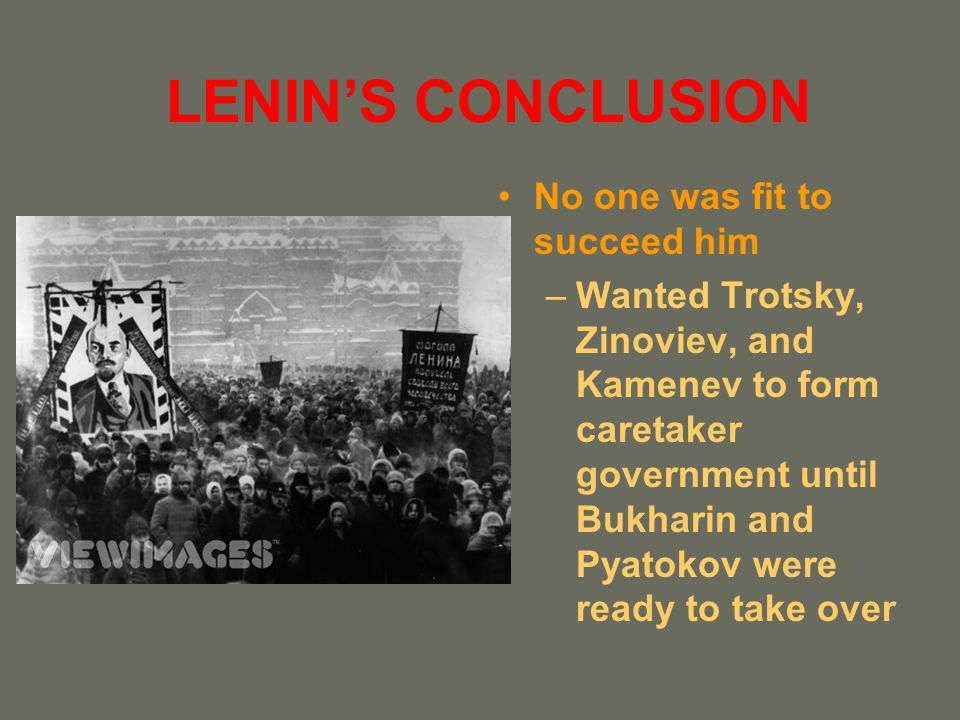 LENIN'S CONCLUSION No one was fit to succeed him