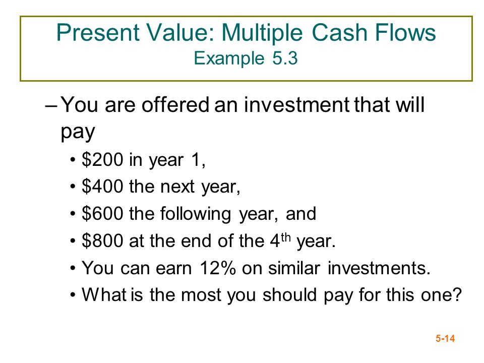 Present Value: Multiple Cash Flows Example 5.3