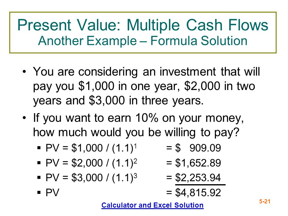 Present Value: Multiple Cash Flows Another Example – Formula Solution