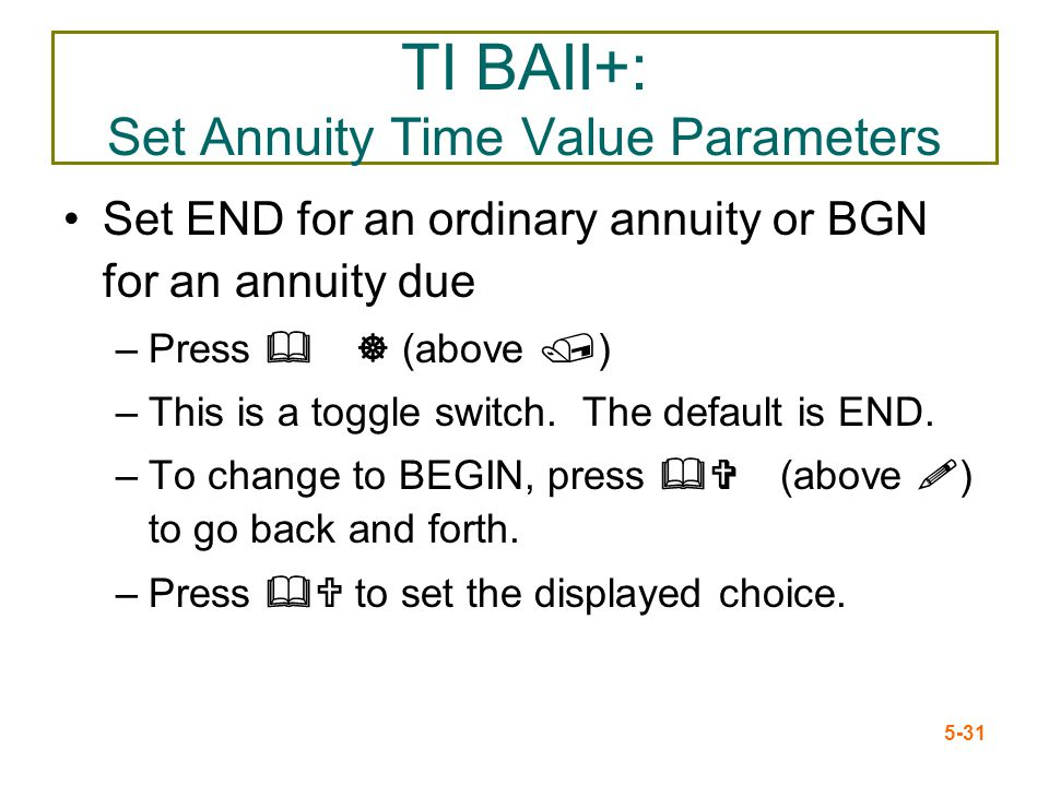 TI BAII+: Set Annuity Time Value Parameters