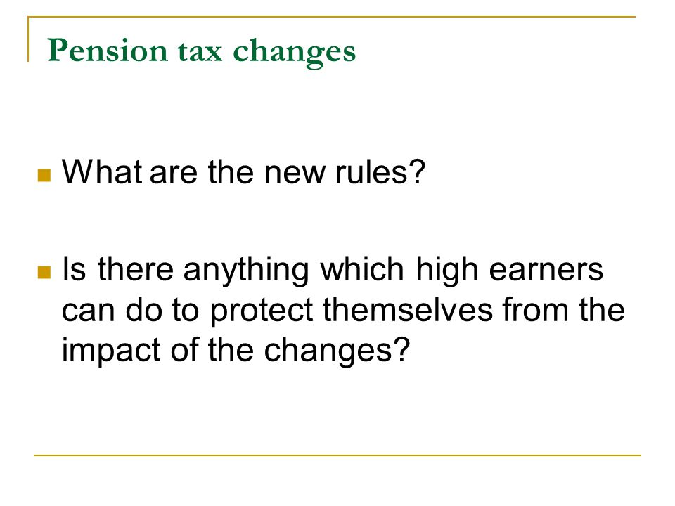 Pension tax changes What are the new rules