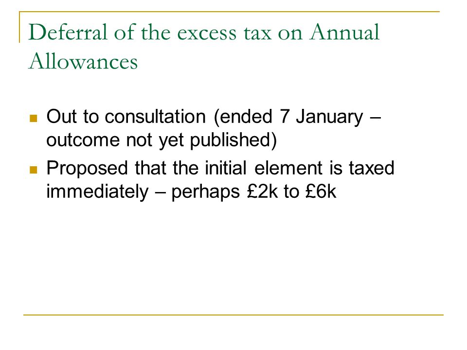 Deferral of the excess tax on Annual Allowances