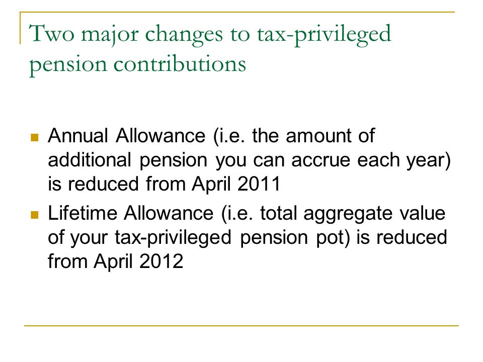 Two major changes to tax-privileged pension contributions