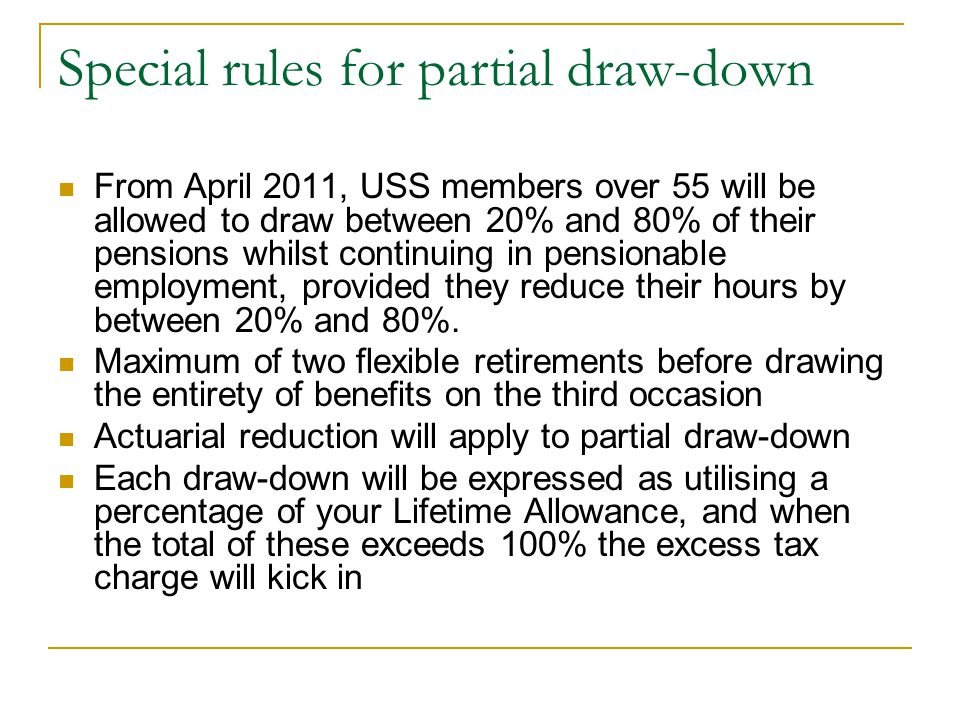Special rules for partial draw-down