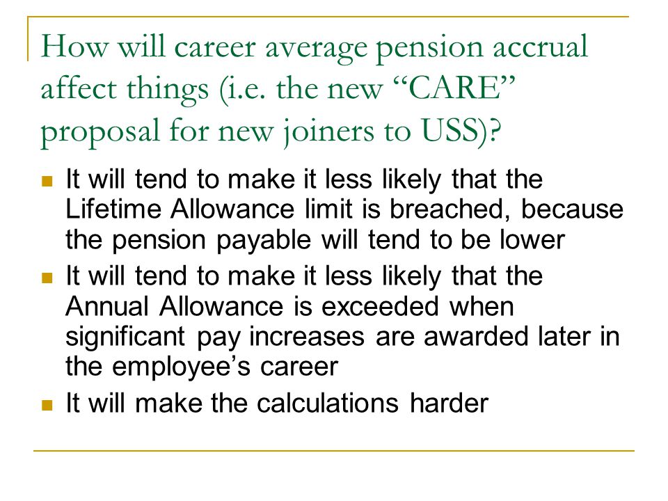 How will career average pension accrual affect things (i. e