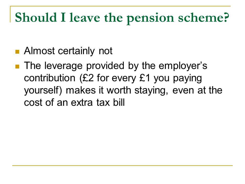 Should I leave the pension scheme